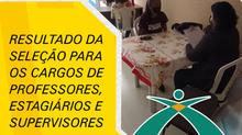 RESULTADO DA SELEÇÃO PARA OS CARGOS DE PROFESSORES, ESTAGIÁRIOS E SUPERVISORES - PAC 2021
