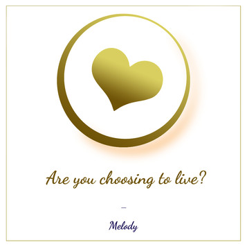 Are You Choosing To Live?
