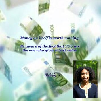 Money on itself is worth nothing