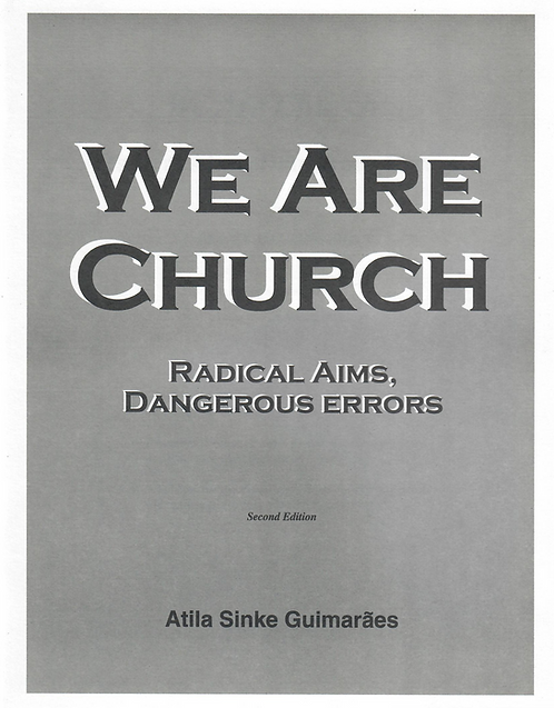 We Are Church: Radical Aims, Dangerous Errors