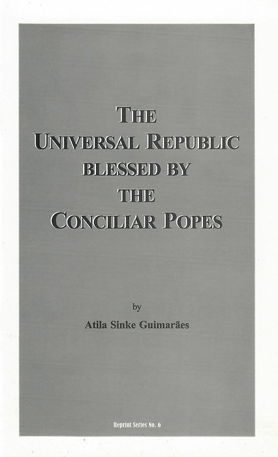 The Universal Republic Blessed By the Conciliar Popes