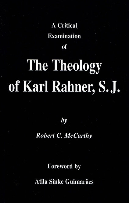 A Critical Examination of the Theology of Karl Rahner