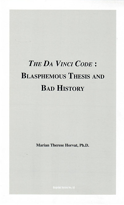 The Da Vinci Code: Blasphemous Thesis and Bad History