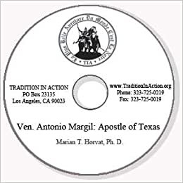 Venerable Antonio Margil: Apostle of Texas