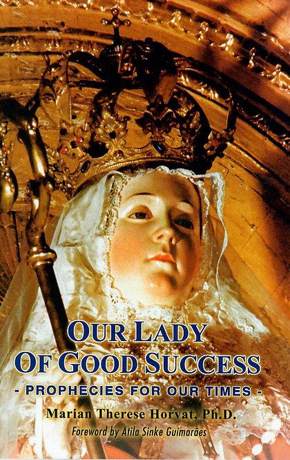 Our Lady of Good Success - Prophecies for Our Times