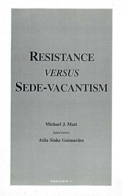 Resistance Versus Sedevecantism