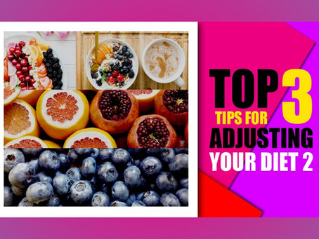 Top Tips on Adjusting your Diet