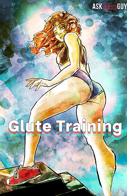 Glute Training training program by Ask a Fit Guy in the Bay Area CA