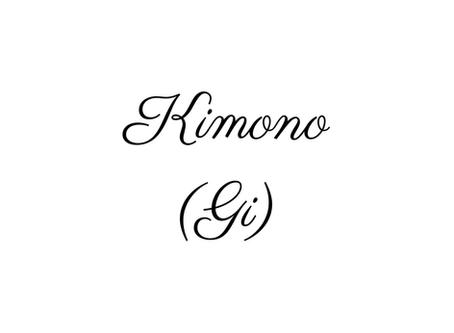 Le KIMONO (Gi)