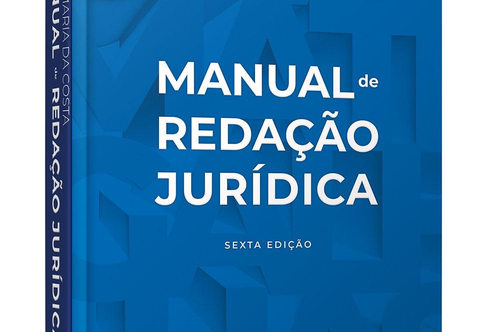 Manual de Redação Jurídica - Nova tiragem da 6ª Edição - José Maria da Costa