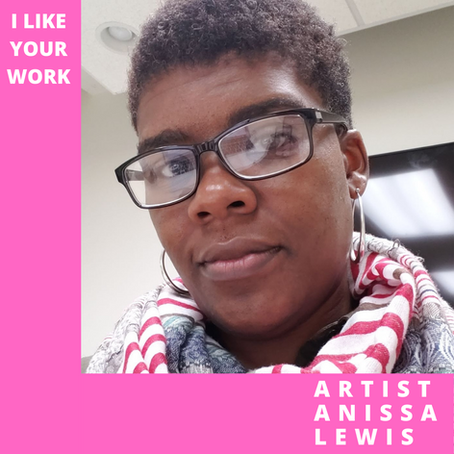 Give Yourself Permission: Anissa Lewis on Social Practice, The Power of Words, & Being Right On Time