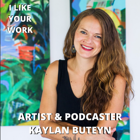 How to Balance Being a Painter, Mom & Running a Successful Podcast with Kaylan Buteyn