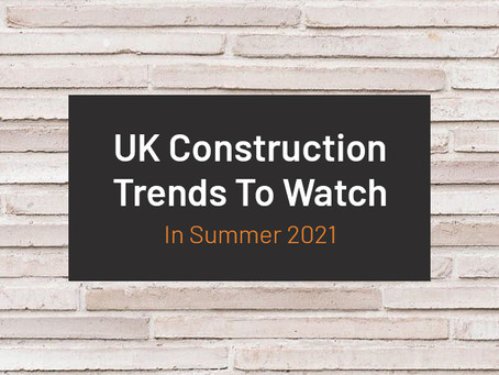 5 UK Construction Trends To Look Out For This Summer