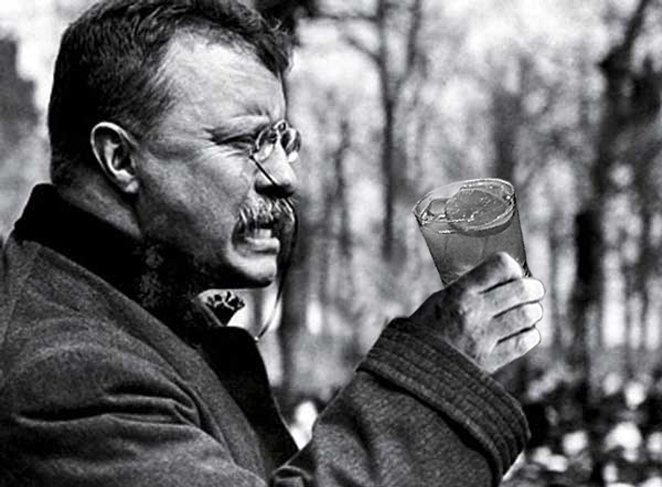 Teddy Roosevelt Was a Badass: A Dee-lightfully Kickass New Cocktail