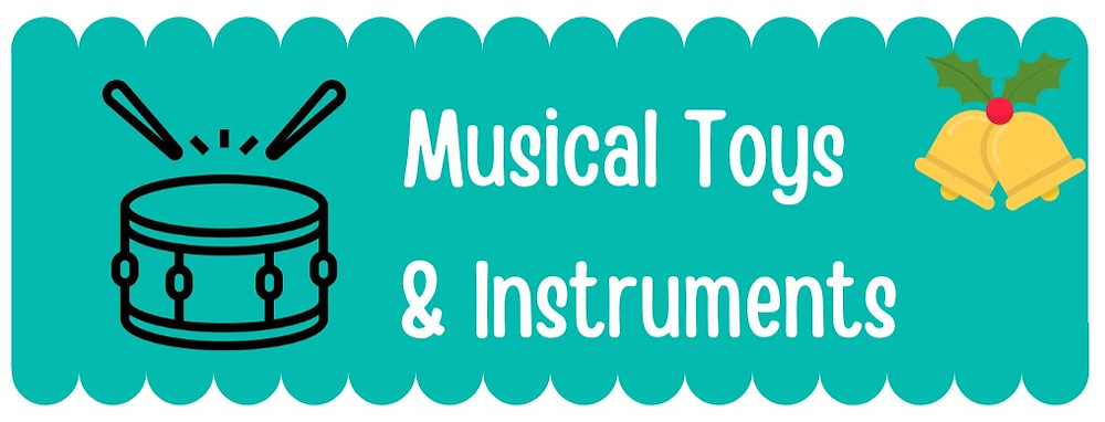 Musical Toys and Instruments Title for Holiday gift list for babies and toddlers