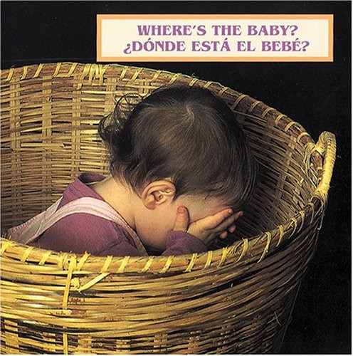 Book cover of bilingual baby board book Where's the Baby