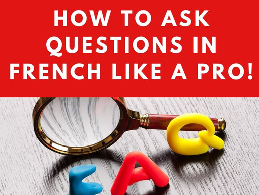 How to ask questions in French like a Pro!