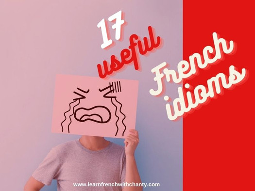 17 useful French idioms for mastering the language of Molière