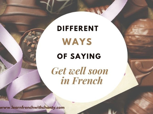 How to simply say get well soon in French?