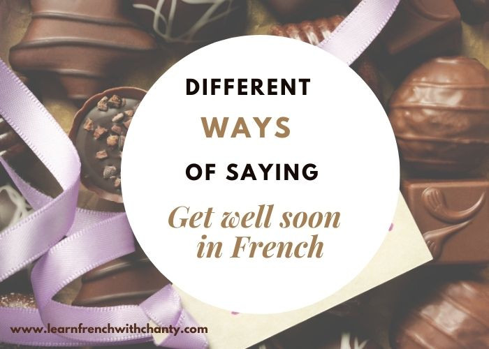 Different ways of saying get well soon in French