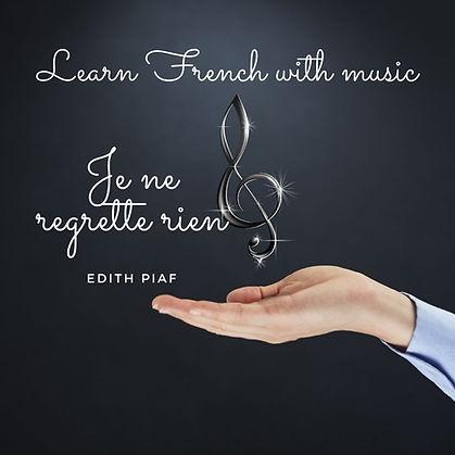 French with music_Je ne regrette rien Ed