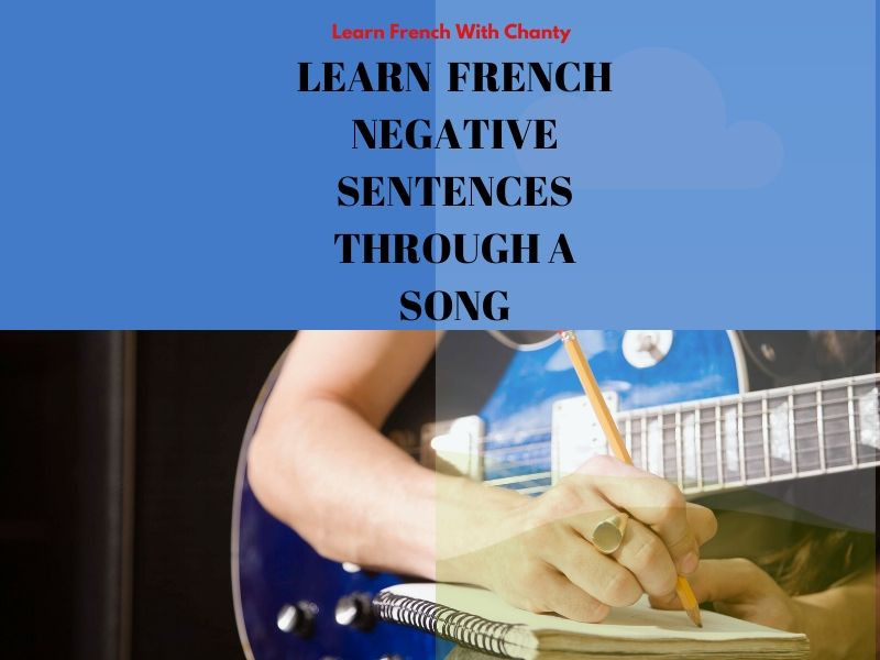 Learn French negative sentences through a song