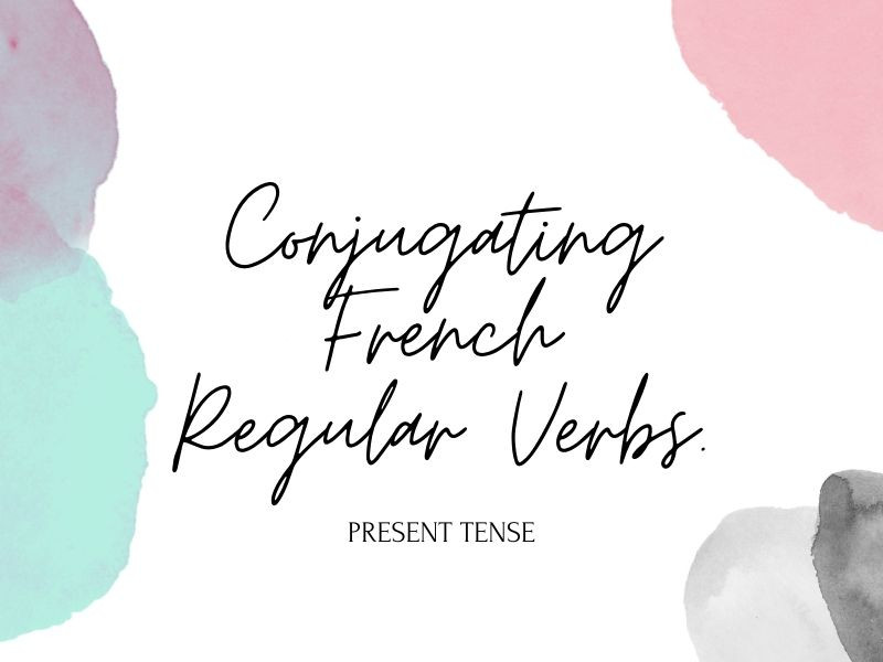 Conjugating French regular verbs in present tense