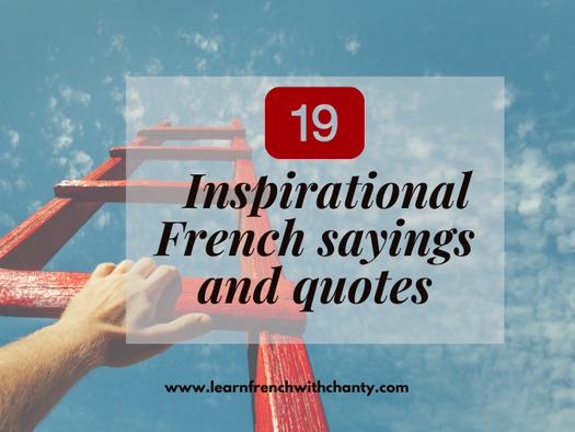 19 inspirational French sayings and quotes that will boost your motivation