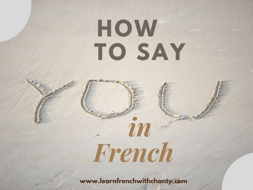 How to say you in French : a short explanation of Tu and vous