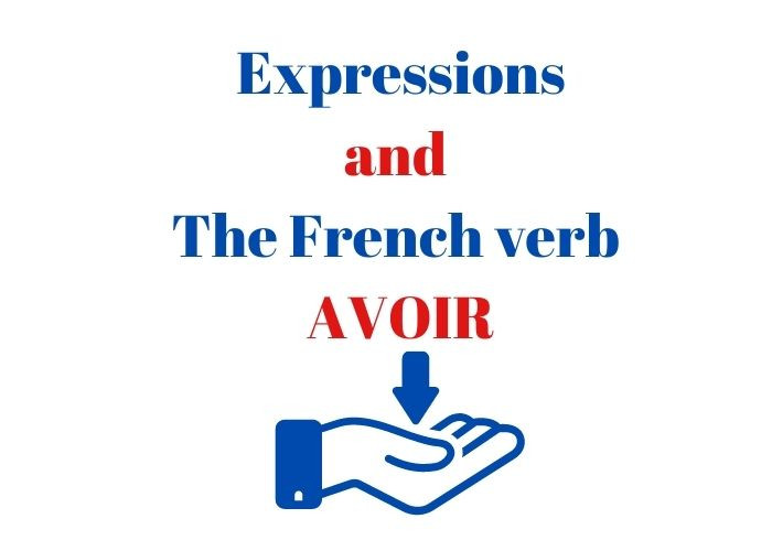 Expressions with the French verb avoir (to have)