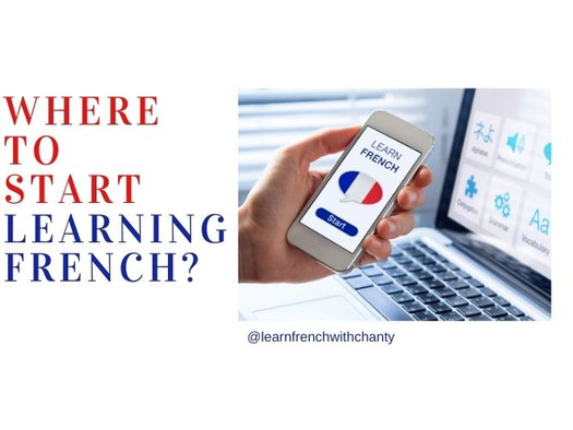 Ready to learn French? Where do I Start my learning journey?