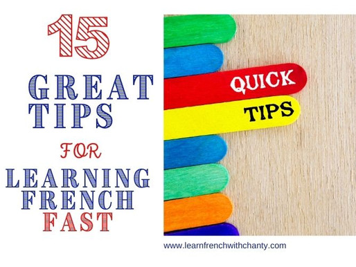 15 Great Tips that will help you learn French fast