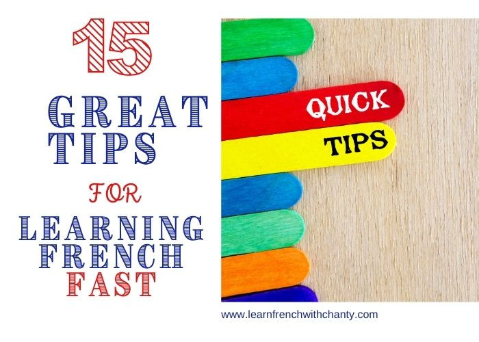 15 Great tips for learning French fast