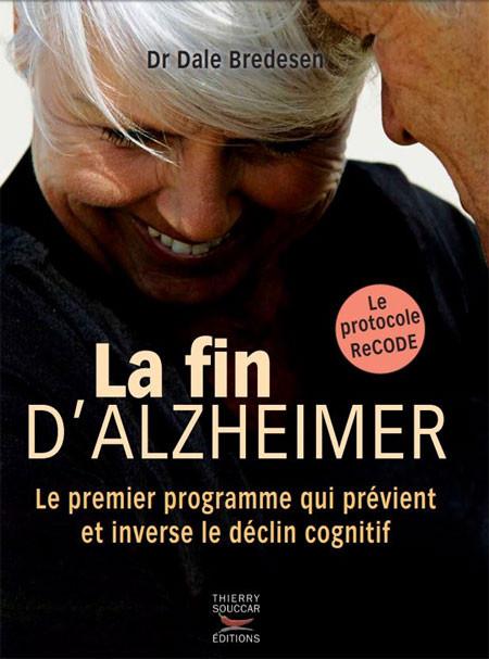 La fin d'Alzheimer le protocole Recode par le Dr Dale Bredesen