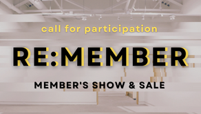 Submission call for participation in our 2021 members' show and sale RE:MEMBER