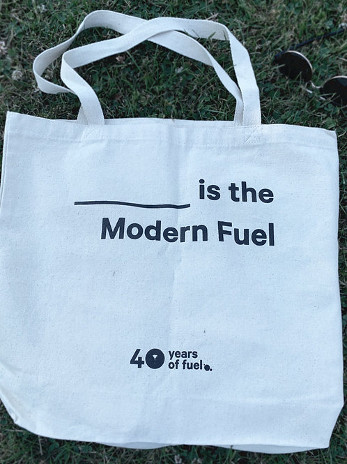 """ ___ is the Modern Fuel"" Tote Bag"