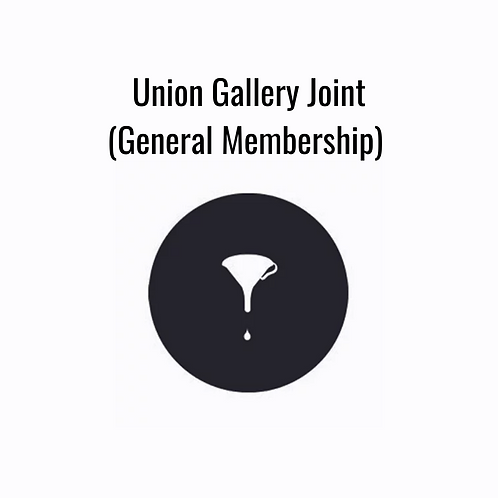 Union Gallery Joint (General Membership)