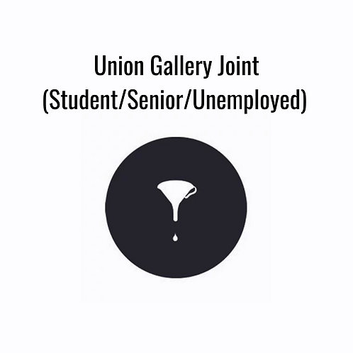 Union Gallery Joint (Student/ Senior/ Unemployed)