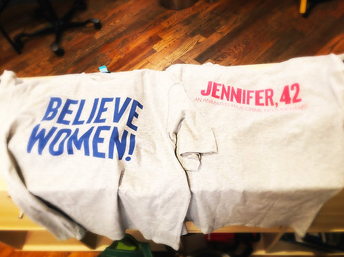 Believe Women! T-Shirt!