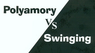 POLYAMORY VS. SWINGING
