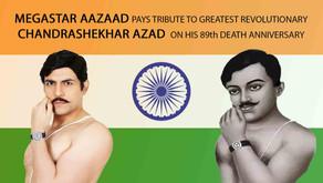 MEGASTAR AAZAAD PAYS TRIBUTE TO CHANDRASHEKHAR AZAD ON HIS 89th DEATH ANNIVERSARY AT PRAYAGRAJ