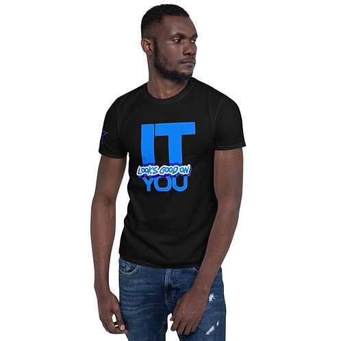 """IT"" Looks Good on You (Blue2) Short-Sleeve Unisex T-Shirt"