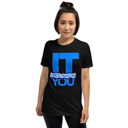 """IT"" Looks Good on You! (Blue2) Short-Sleeve Unisex T-Shirt"