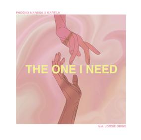 Phoenix Manson x Martiln - The One I Need (feat. Loosie Grind)