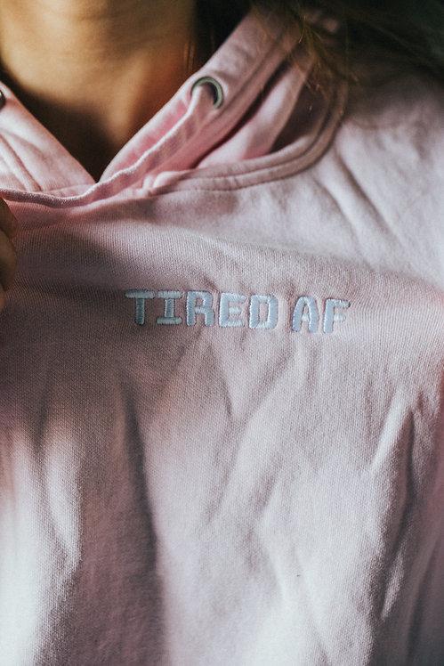 Tired AF Hoodie