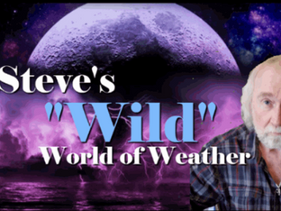 STEVE'S WILD WORLD OF WEATHER...