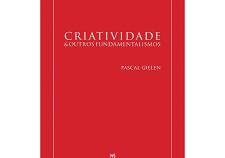 """Dica de livro: """"Criatividade & Outros Fundamentalismos"""" por Pascal Gielen"""