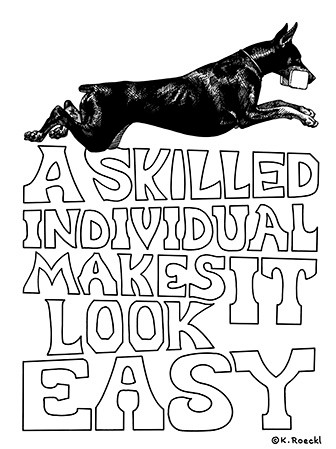 """""""A Skilled Individual Makes It Look Easy"""" original pen-and-ink Doberman art, by Kevin Roeckl"""