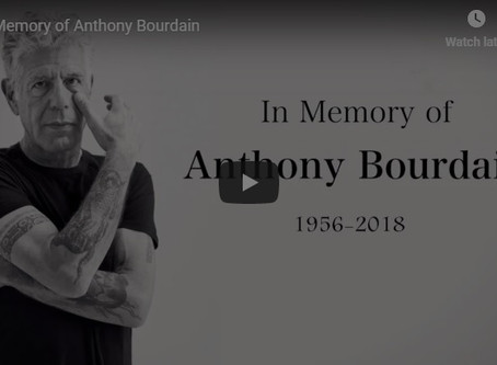 In Memory of Chef Anthony Bourdain 1956-2018