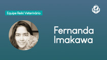 Fernanda Imakawa - Equipe Reiki Veterinário